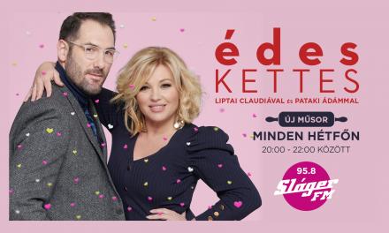 Február 1-től a Sláger FM-en jelentkezik Liptai Claudia és Pataki Ádám az ÉdesKettessel